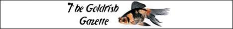 The goldfish gazette